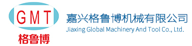 Jiaxing Globle Machinery And Tool Co.,Ltd.