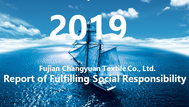 Fujian Changyuan Textile Co., Ltd. Report of Fulfilling Social Responsibility in 2019